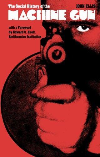The Social History of the Machine Gun